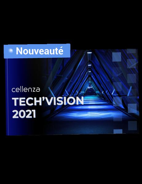 Tech'Vision 2021 - Les 9 tendances de Cellenza
