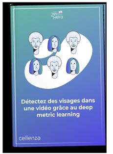 FromZeroToHero - Détectez des visages dans une vidéo grâce au deep metric learning